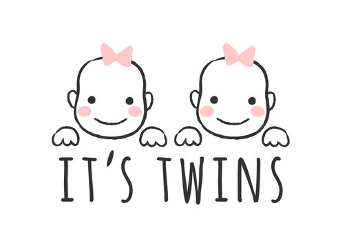 Vector sketched illustration with baby   girl faces and inscription - It's twins  -for baby shower card, t-shirt print or poster.