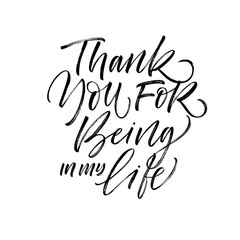 Thank you for being in my life card. Hand drawn modern calligraphy. Vector ink illustration.