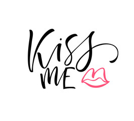 Kiss me card. Hand drawn modern calligraphy. Vector ink illustration.