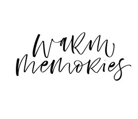 Warm memories card. Hand drawn modern calligraphy. Vector ink illustration.