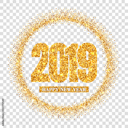 happy new year card gold number 2019 circle frame golden glitter border isolated