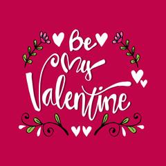 Be my Valentine. Valentines day greeting card. Hand drawn design