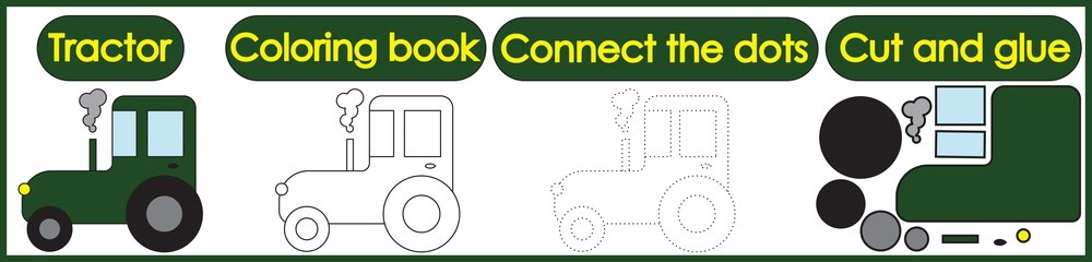 Games for children 3 in 1. Coloring book, connect the dots, cut and glue. Tractor cartoon. Vector illustration.