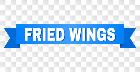 FRIED WINGS text on a ribbon. Designed with white caption and blue stripe. Vector banner with FRIED WINGS tag on a transparent background.
