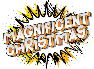 Magnificent Christmas - Vector illustrated comic book style phrase on abstract background.