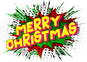 Merry Christmas - Vector illustrated comic book style phrase on abstract background.