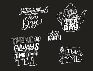 International Tea Day poster. Hand lettering card. World holiday. Vector illustration