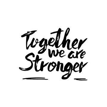Vector quote. Together we are stronger.