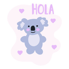 Koala with hearts said hola. Hand drawn icon. Vector illustration for greeting card, t shirt, print, stickers, posters design.