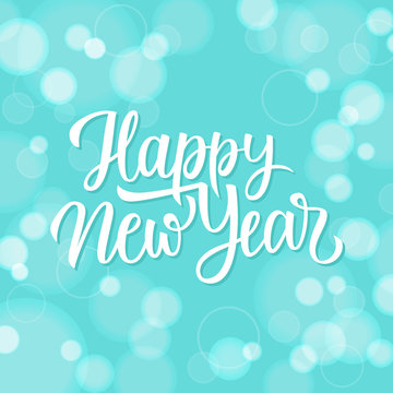 New Year greeting card with hand lettering text design Happy New Year on blue bokeh background. Vector illustration.