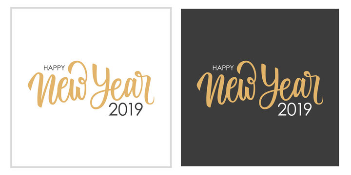 Happy New Year 2019 calligraphic lettering text design cards set. Creative typography for new year holiday greetings and invitations. Vector illustration.