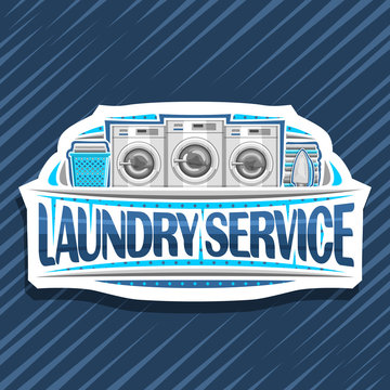 Vector logo for Laundry Service, white decorative tag with 3 automatic laundromats in a row, blue basket with linens, electric iron and stack of towels, original typeface for words laundry service.