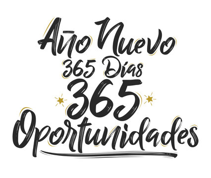 Ano Nuevo 365 Dias, 365 Oportunidades, New Year 365 Days, 365 Opportunities spanish text, vector illustration