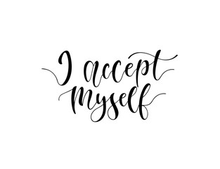 Hand sketched I accept myself T-shirt lettering typography.