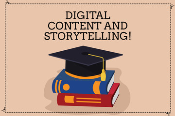 Handwriting text writing Digital Content And Storytelling. Concept meaning Marketing advertising optimization strategy Color Graduation Hat with Tassel 3D Academic cap photo Resting on Books
