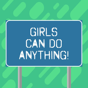Conceptual hand writing showing Girls Can Do Anything. Business photo text Women power feminine empowerment leadership Blank Outdoor Color Signpost photo with Two leg and Outline