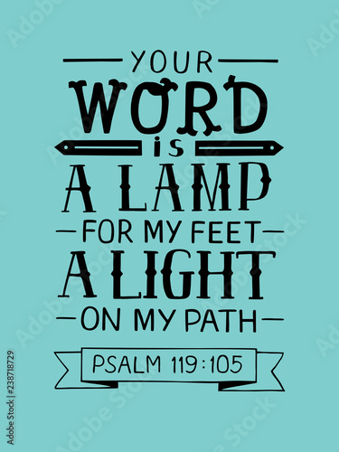 Scripture Your Word Is A Lamp To My Feet