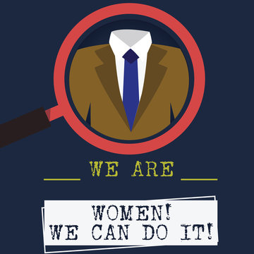 Word writing text We Are Women We Can Do It. Business concept for Female power Feminine empowerment Leader woanalysis Magnifying Glass photo Enlarging Inspecting a Tuxedo and Label Tag Below