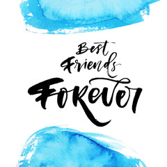 Best friend forever phrase on watercolor background. Hand drawn brush style modern calligraphy. Vector illustration of handwritten lettering.