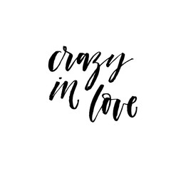 Crazy in love phrase. Hand drawn brush style modern calligraphy. Vector illustration of handwritten lettering.