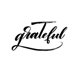 Grateful phrase. Hand drawn brush style modern calligraphy. Vector illustration of handwritten lettering.