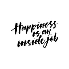 Happiness is an inside job postcard. Hand drawn brush style modern calligraphy. Vector illustration of handwritten lettering.