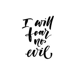 I will fear no evil phrase. Hand drawn brush style modern calligraphy. Vector illustration of handwritten lettering.