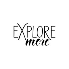Explore more. lettering motivational quote. Modern brush calligraphy.