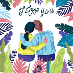 I love you, loving couple among bright floral leaves on a white background with hand draw lettering, flat vector illustration