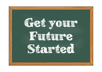 Get your future started chalkboard notice Vector illustration for design