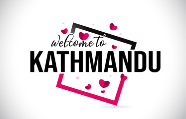 Kathmandu Welcome To Word Text with Handwritten Font and Red Hearts Square.