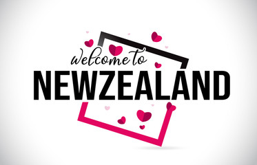 NewZealand Welcome To Word Text with Handwritten Font and Red Hearts Square.