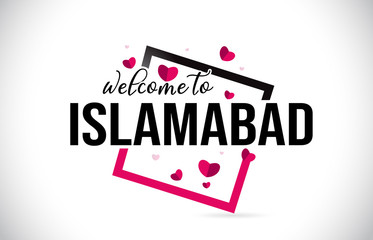 Islamabad Welcome To Word Text with Handwritten Font and Red Hearts Square.