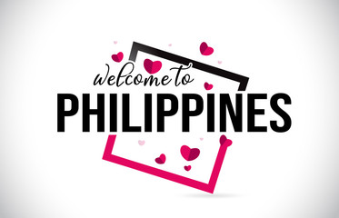 Philippines Welcome To Word Text with Handwritten Font and Red Hearts Square.