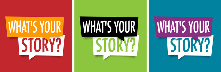 What´s your story ?