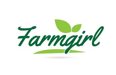 green leaf Farmgirl hand written word text for typography logo design