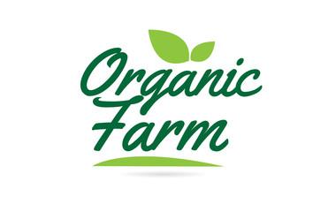 green leaf Organic Farm hand written word text for typography logo design