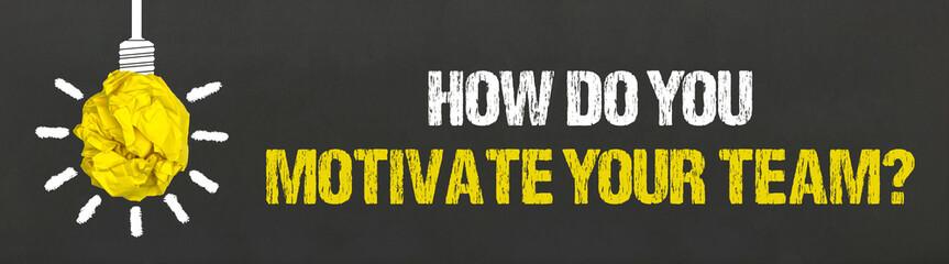 Obraz How Do You Motivate Your Team? - fototapety do salonu