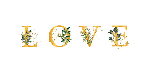 Golden floral phrase quote Love font uppercase letters with flowers leaves