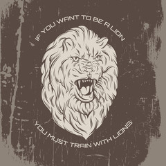 Hand drawn artwork. Quote typographical background. Vector illustration of realistic lion made in hand sketched style.  Template for card, poster, banner, print for t-shirt