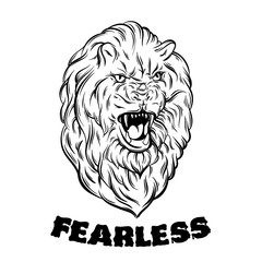 Fearless. Quote typographical background. Vector illustration of realistic lion made in hand sketched style.  Template for card, poster, banner, print for t-shirt