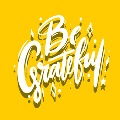 Be Grateful handwritten lettering. Modern brush calligraphy.