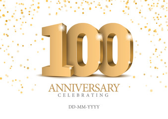 Anniversary 100. gold 3d numbers.