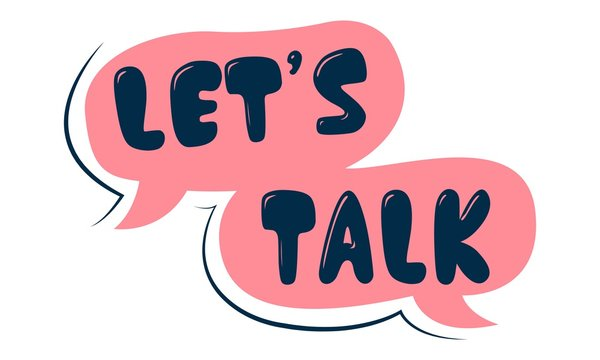 Let's talk. Speech bubbles with lettering. Vector illustration. Isolated on white background.