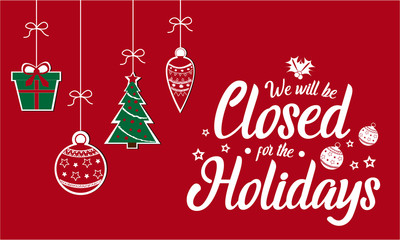 We will be closed for holidays, Christmas, New Year. vector illustration.