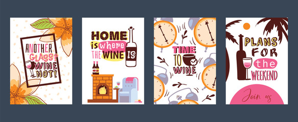 Love wine cards vector illustration. Another glass Why not Home is where the wine. Time to wine. Plans for the weekend. Join us. Invitations for parties. Advertisement for wine shop.