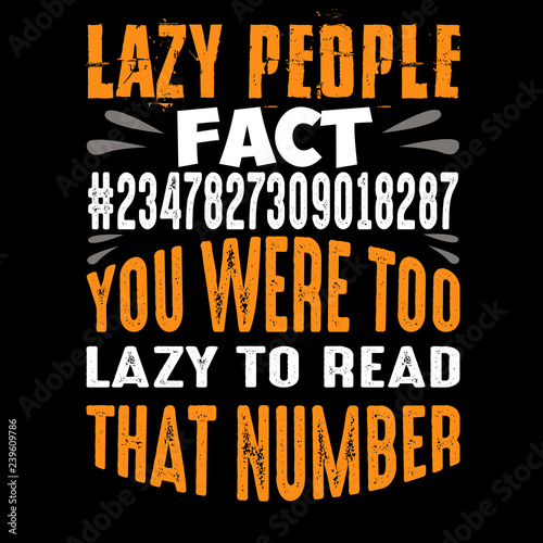 74d73f28 Funny Quote and Saying. Best for Graphic Goods