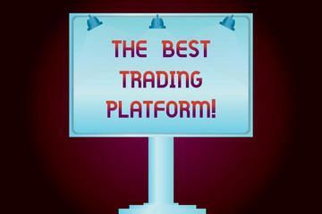 Conceptual hand writing showing The Best Trading Platform. Business photo showcasing Money stock exchange excellent application Blank Lamp Lighted Color Signage Outdoor Ads Mounted on Leg