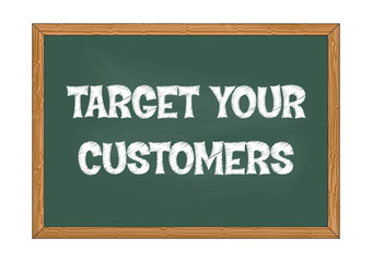 Target your customers chalkboard business notice Vector illustration for design