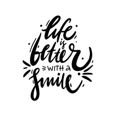 Life is better with a smile hand drawn vector lettering. Modern brush calligraphy. Isolated on white background. Motivation quote.